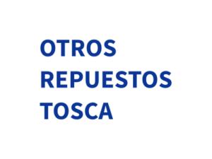 OTROS REPUESTOS TOSCA