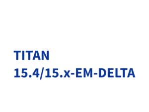 TITAN 15.4/15.x-EM-DELTA