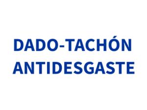 DADO-TACHÓN ANTIDESGASTE