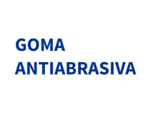 GOMA ANTIABRASIVA