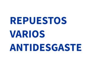 REPUESTOS VARIOS ANTIDESGASTE