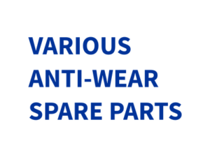 VARIOUS ANTI-WEAR SPARE PARTS